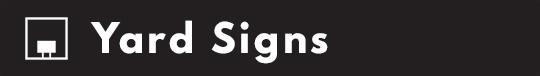 Yard Signs | Beaufort SC | Printology